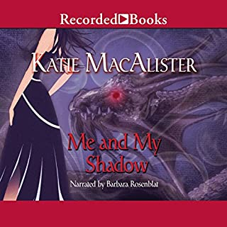 Me and My Shadow     Silver Dragons, Book 3              By:                                                                                                                                 Katie MacAlister                               Narrated by:                                                                                                                                 Barbara Rosenblat                      Length: 10 hrs and 32 mins     353 ratings     Overall 4.4