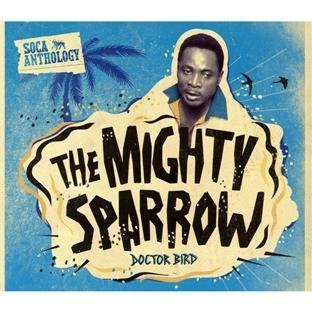 Soca Anthology CD+DVD Edition by Mighty Sparrow (2011) Audio CD