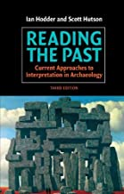Reading the Past: Current Approaches to Interpretation in Archaeology by Hodder, Ian, Hutson, Scott (2003) Paperback