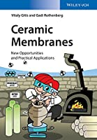 Ceramic Membranes: New Opportunities and Practical Applications