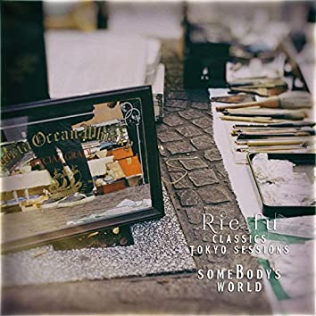 Somebody's World (Classics Tokyo Sessions)