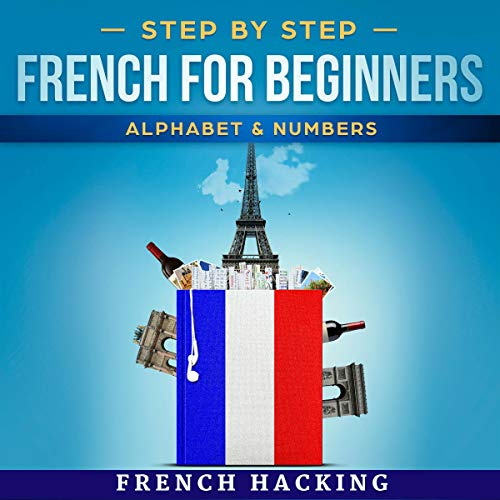 Step by Step French for Beginners - Alphabet & Numbers audiobook cover art