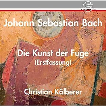 Bach: Die Kunst der Fuge, BWV 1080 (Erstfassung)