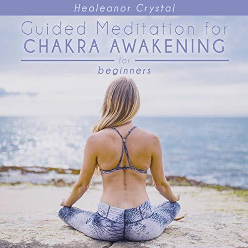 Guided Meditation for Chakra Awakening for Beginners  By  cover art