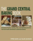 Best Baking And Pastry Books - The Grand Central Baking Book: Breakfast Pastries, Cookies Review
