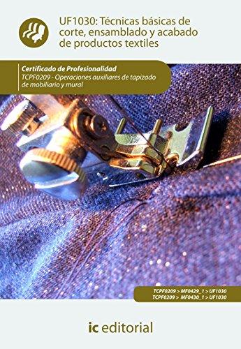 Técnicas básicas de corte, ensamblado y acabado de productos textiles. tcpf0209 - operaciones auxiliares de tapizado de mobiliario y mural