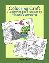 Colouring Craft: A colouring book inspired by Minecraft structures