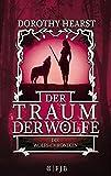 Der Traum der Wölfe: Die Wolfs-Chroniken
