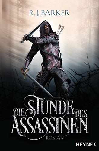 Die Stunde des Assassinen: Roman (Assassinen-Reihe 1)
