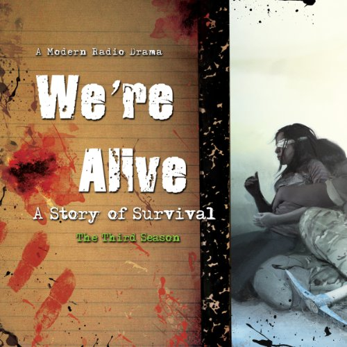 We're Alive: A Story of Survival, the Third Season                   By:                                                                                                                                 Kc Wayland                               Narrated by:                                                                                                                                 full cast                      Length: 11 hrs and 31 mins     392 ratings     Overall 4.8