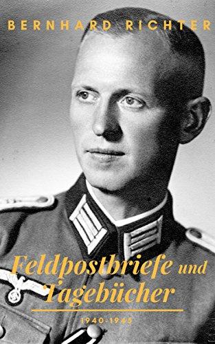 Feldpostbriefe und Tagebücher – 1940-1945: Mit einem Vorwort von Ursula Brück (Sachbücher bei Null Papier)