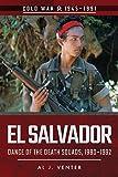 El Salvador: Dance of the Death Squads, 1980 1992 (Cold War 1945-1991)