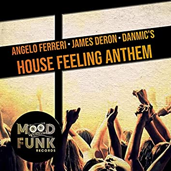 House Feeling Anthem