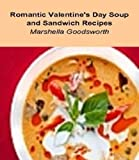 Romantic Valentine's Day Soup and Sandwich Recipes