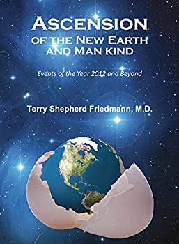 Paperback Ascension of the New Earth and Man Kind Book