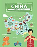 China: Travel for kids: The fun way to discover China (Travel Guide For Kids)