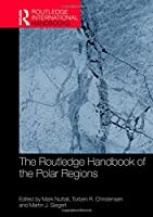 The Routledge Handbook of the Polar Regions (Routledge International Handbooks)