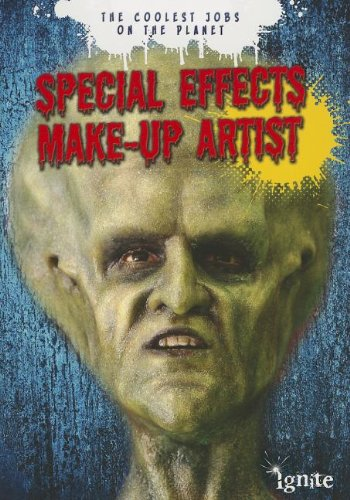 Special Effects Make-Up Artist (Ignite: The Coolest Jobs on the Planet)