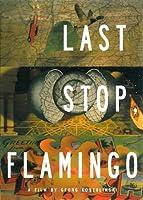 Last Stop, Flamingo