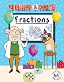 Professor & Pollito: Fractions (Early learning, for children aged 3-7) (English Edition)