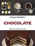 Chocolate (Escuela de cocina): Recetas ilustradas paso a paso