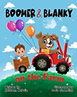 Boomer and Blanky: on the Farm