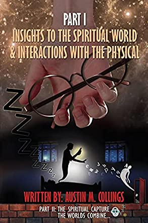 Part 1: Insights to the spiritual world & interactions with the physical. Part 2: The spiritual capture THE WORLDS COMBINE