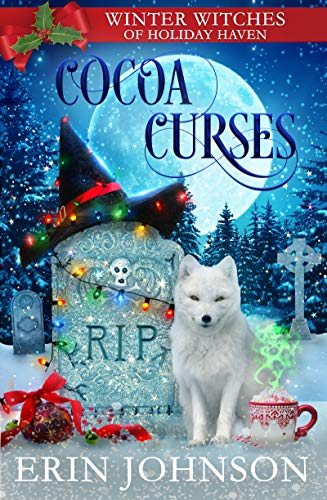 Cocoa Curses: A Christmas Paranormal Cozy Mystery by [Erin Johnson]