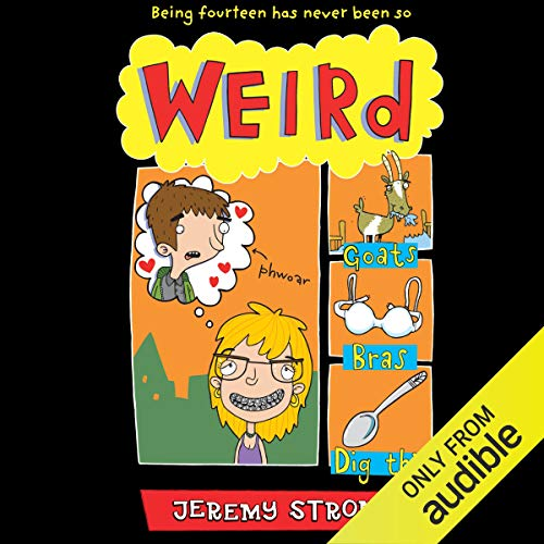 Weird                   By:                                                                                                                                 Jeremy Strong                               Narrated by:                                                                                                                                 Annette Chown,                                                                                        Nik Howden                      Length: 3 hrs and 56 mins     6 ratings     Overall 5.0
