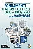 Fondamenti di impianti elettrici civili e industriali. Con schemario. Per gli Ist. tecnici e professionali. Con DVD video