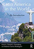 Latin America in the World: An Introduction (Foundations in Global Studies)