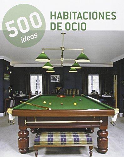 Habitaciones De Ocio. 500 Ideas