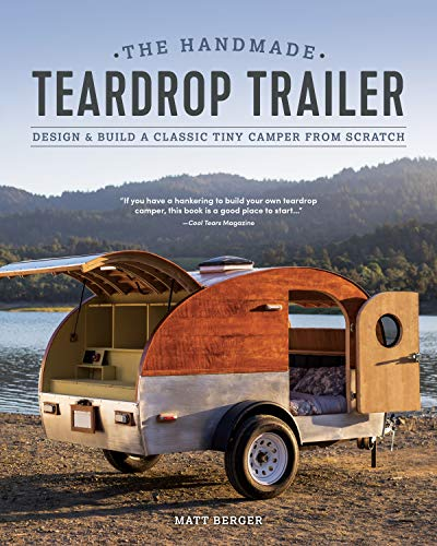 The Handmade Teardrop Trailer: Design & Build a Classic Tiny Camper from Scratch (English Edition)