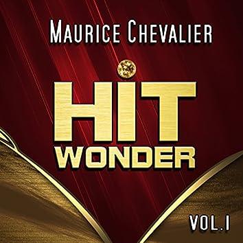 Hit Wonder: Maurice Chevalier, Vol. 1