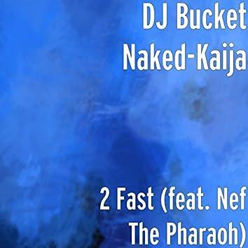 2 Fast (feat. Nef the Pharaoh)