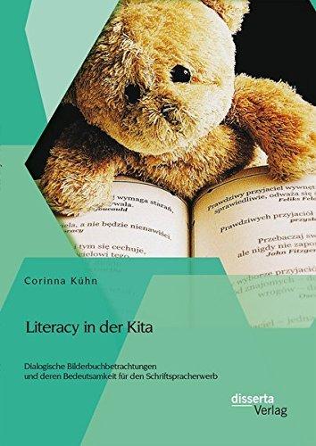 Literacy in der Kita: Dialogische Bilderbuchbetrachtungen und deren Bedeutsamkeit für den Schriftspracherwerb by Corinna Kühn (2015-01-12)
