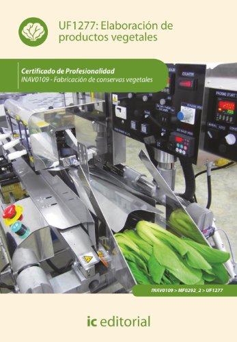 Elaboración de productos vegetales. inav0109 - fabricación de conservas vegetales