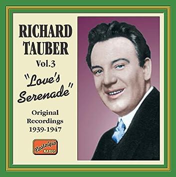 Richard Tauber, Vol. 3: Love's Serenade (Original Recordings 1939-1947)