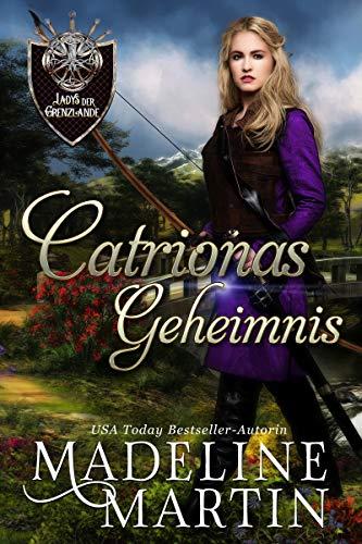 Catrionas Geheimnis (Ladys der Grenzlande 4)