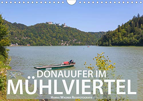 Donau Mühlviertel (Wandkalender 2021 DIN A4 quer)