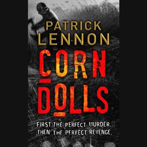 Corn Dolls                   By:                                                                                                                                 Patrick Lennon                               Narrated by:                                                                                                                                 Steve Hodson                      Length: 11 hrs and 54 mins     9 ratings     Overall 2.9