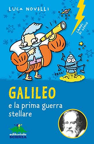 Galileo e la prima guerra stellare (Lampi di genio)