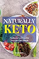 Naturally Keto: Traditional Food Favorites for a Low-Carb Lifestyle