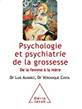 Psychologie et psychiatrie de la grossesse - De la femme à la mère (OJ.SANTE VIE PR) - Format Kindle - 17,99 €