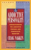 The Addictive Personality: Understanding the Addictive Process and Compulsive Behavior (English Edition)