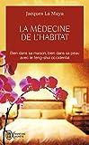 La médecine de l'habitat - Bien dans sa maison, bien dans sa peau avec le feng-shui occidental