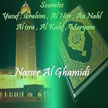 Sourates Yusuf , ibrahim , Al Hijr , An Nahl  , Al isra , Al Kahf , Maryam (Quran)