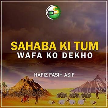 Sahaba Ki Tum Wafa Ko Dekho