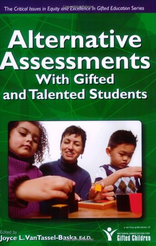 Download Alternative Assessments With Gifted and Talented Students (Critical Issues in Equity and Excellence in Gifted Education) 1593632983