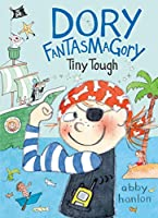 Dory Fantasmagory: Tiny Tough
